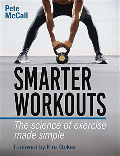 Smarter Workouts: The Science and Exercise Made Simple