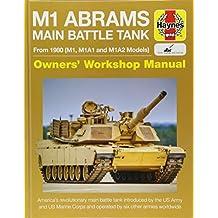 M1 Abrams Main Battle Tank Manual 2017 (Haynes Manuals)