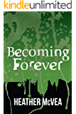 Becoming Forever (Waking Forever Series Book 3)