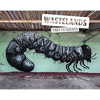 Wastelands: L'art en friches