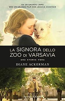 La signora dello zoo di Varsavia: Una storia vera di [Ackerman, Diane]