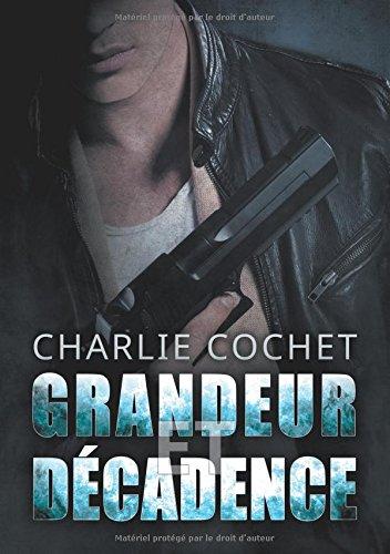 Grandeur et décadence par Charlie Cochet
