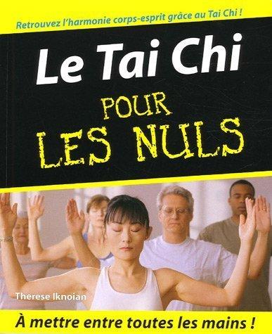 Le Tai Chi pour les Nuls de Iknoian, Therese (2006) Broché