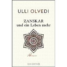 Zanskar und ein Leben mehr: Roman