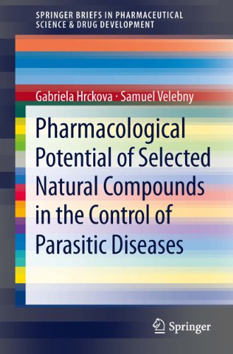 Pharmacological Potential Of Selected Natural Compounds In The Control Of Parasitic Diseases (springerbriefs In Pharmaceutical Science & Drug Development) por Samuel Velebny