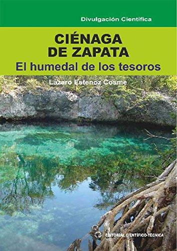 Ciénaga de Zapata. El humedal de los Tesoros por Lázaro Estenoz Cosme