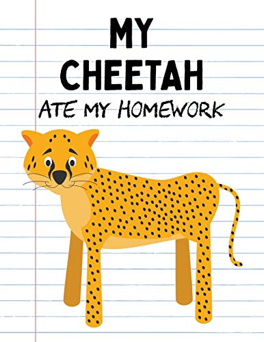 mework: Funny Blank Lined Notebook - Cheetah (Cute Novelty Notebooks for School Kids, Band 16) ()