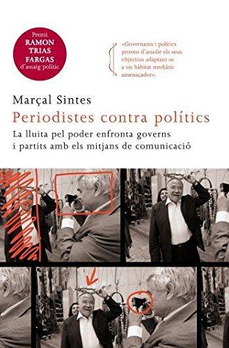A Periodistes contra polítics s'examinen les difícils relacions que mantenen periodisme i política. L'obra, que adopta la perspectiva de la teoria del conflicte, s'il·lustra amb alguns episodis de la política catalana del període 2003-2006 (anàlisi d...