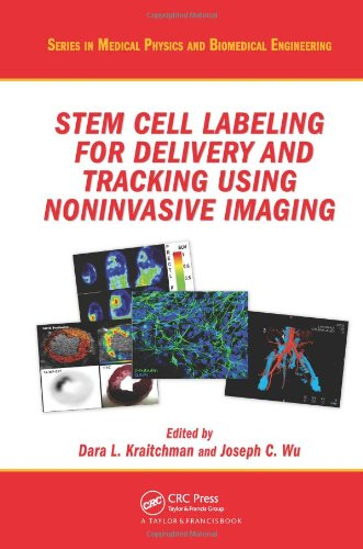 Stem Cell Labeling for Delivery and Tracking Using Noninvasive Imaging (Medical Physics and Biomedical Engineering) -