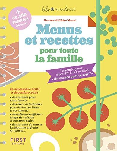 Menus et recettes pour toute la famille - l'essentiel pour répondre à la question On mange quoi ce soir?