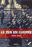 Le Zen en guerre. 1868-1945 de Victoria. Brian (2001) Broché