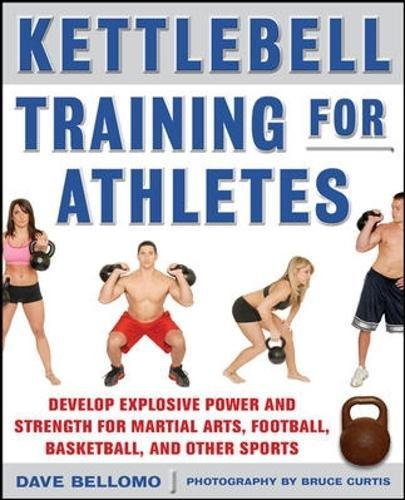 Kettlebell Training for Athletes: Develop Explosive Power and Strength for Martial Arts, Football, Basketball, and Other Sports, pb: Develop Explosive ... Arts, Football, Basketball, and Other Sports (Basketball-hantel)