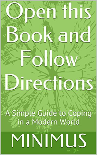 open-this-book-and-follow-directions-a-simple-guide-to-coping-in-a-modern-world-english-edition