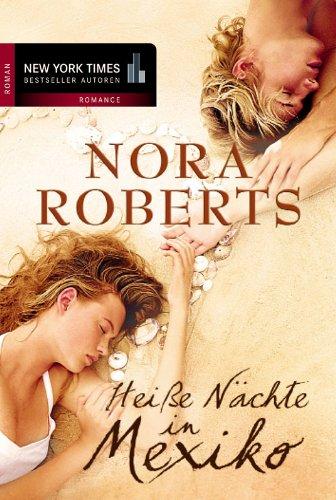 Buchseite und Rezensionen zu 'Heiße Nächte in Mexiko' von Nora Roberts