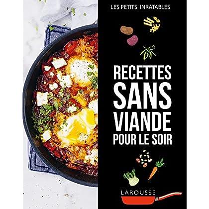Recettes sans viande pour le soir (Petits Inratables!)