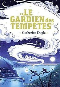 Le Gardien des tempêtes, tome 1 : Le Gardien des tempêtes  par Catherine Doyle