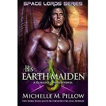 His Earth Maiden: A Qurilixen World Novel (Space Lords Book 4)