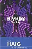 Humains / Matt Haig | Haig, Matt. Auteur