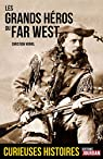 La véritable histoire des Héros du Far West par Vignol