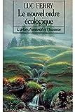 Le nouvel ordre écologique / Ferry, Luc / Réf: 23522