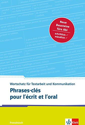 Phrases-clés pour l'écrit et l'oral: Französischer Wortschatz für Textarbeit und Kommunikation. Buch par Valérie Deinert