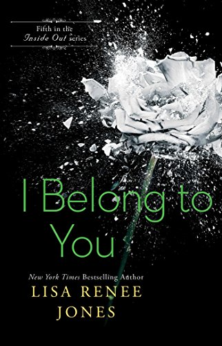 I Belong to You (The Inside Out Series, Band 13) (Lisa Renee Jones-serie)