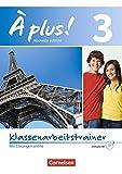 À plus ! - Nouvelle édition: Band 3 - Klassenarbeitstrainer mit Audio-CD: Mit Lösungen als Download