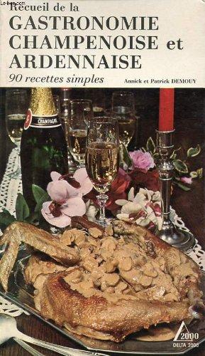 Recueil de la gastronomie champenoise et ardennaise : 90 recettes simples