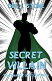 Secret Villain (Blue Masked Hero, Book 3)