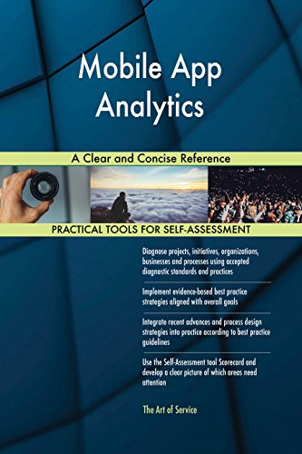 Mobile App Analytics A Clear and Concise Reference (English Edition) (Mobile App Analytics)