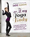 Image de The 21-Day Yoga Body: A Metabolic Makeover and Life-Styling Manual to Get You Fit, Fierce, and Fabulous in Just 3 Weeks