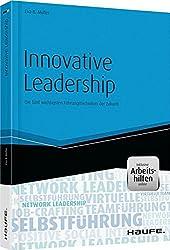 Innovative Leadership - inkl. Arbeitshilfen online: Die fünf wichtigsten Führungstechniken der Zukunft (Haufe Fachbuch)