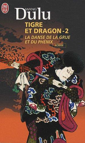 Tigre et Dragon, Tome 2 : La danse de la grue et du phénix