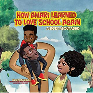 How Amari Learned To Love School Again: A Story About ADHD (Mind Matters Kids Book 1)