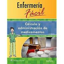 Enfermería fácil. Cálculo y administración de medicamentos (Enfermeria Facil / Easy Nursing)