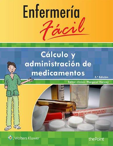 Descargar Libro Enfermería fácil. Cálculo y administración de medicamentos (Enfermeria Facil / Easy Nursing) de Lippincott Williams & Wilkins