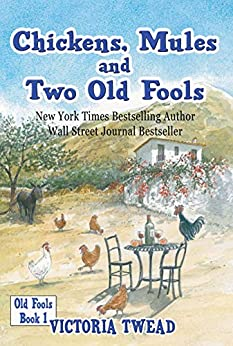 Chickens, Mules and Two Old Fools (English Edition) di [Twead, Victoria]
