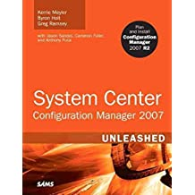[(System Center Configuration Manager (SCCM) 2007 Unleashed)] [By (author) Kerrie Meyler ] published on (August, 2009)