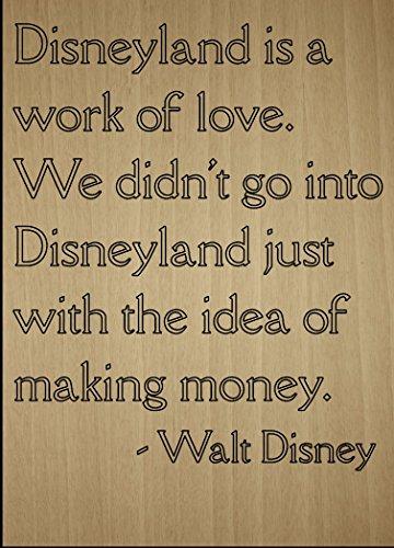 Mundus Souvenirs Disneyland is a Work Love! We Didnt. Walt Disney Holzschild mit Lasergravur, 20,3 x 25,4 cm (Souvenir Disney)