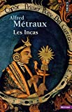 Les Incas by Alfred Métraux(1983-05-01) - Seuil - 01/01/1983