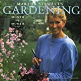 Martha Stewart's Gardening: Month by Month