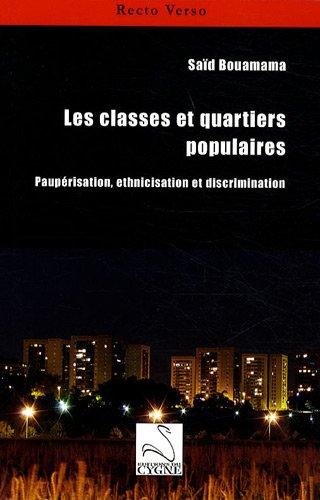 Les classes et quartiers populaires : Paupérisation, ethnicisation, et discrimination