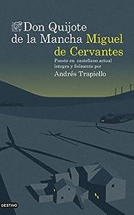 Don Quijote de la Mancha : Puesto en castellano actual íntegra y fielmente por Andrés Trapiello par Andrés Trapiello