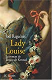 Lady Louise : Le roman de Louise de Keroual