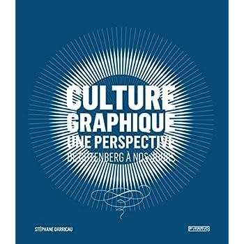 Culture graphique: Une perspective. De Gutenberg à nos jours