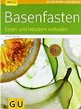 Basenfasten: Essen und trotzdem entlasten (GU Ratgeber Gesundheit) von Wacker. Sabine (2007) Taschenbuch