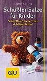 Schüßler-Salze für Kinder: Schnell und sicher zum richtigen Mittel (GU Kompasse Partnerschaft &...