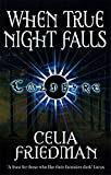 When True Night Falls: The Coldfire Trilogy: Book Two