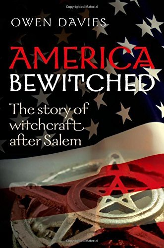 America Bewitched: The Story of Witchcraft After Salem by Owen Davies (2013-03-22)