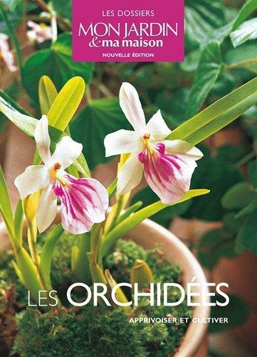 Les orchides : Apprivoiser et cultiver de Ariane Boixire (12 mai 2010) Broch